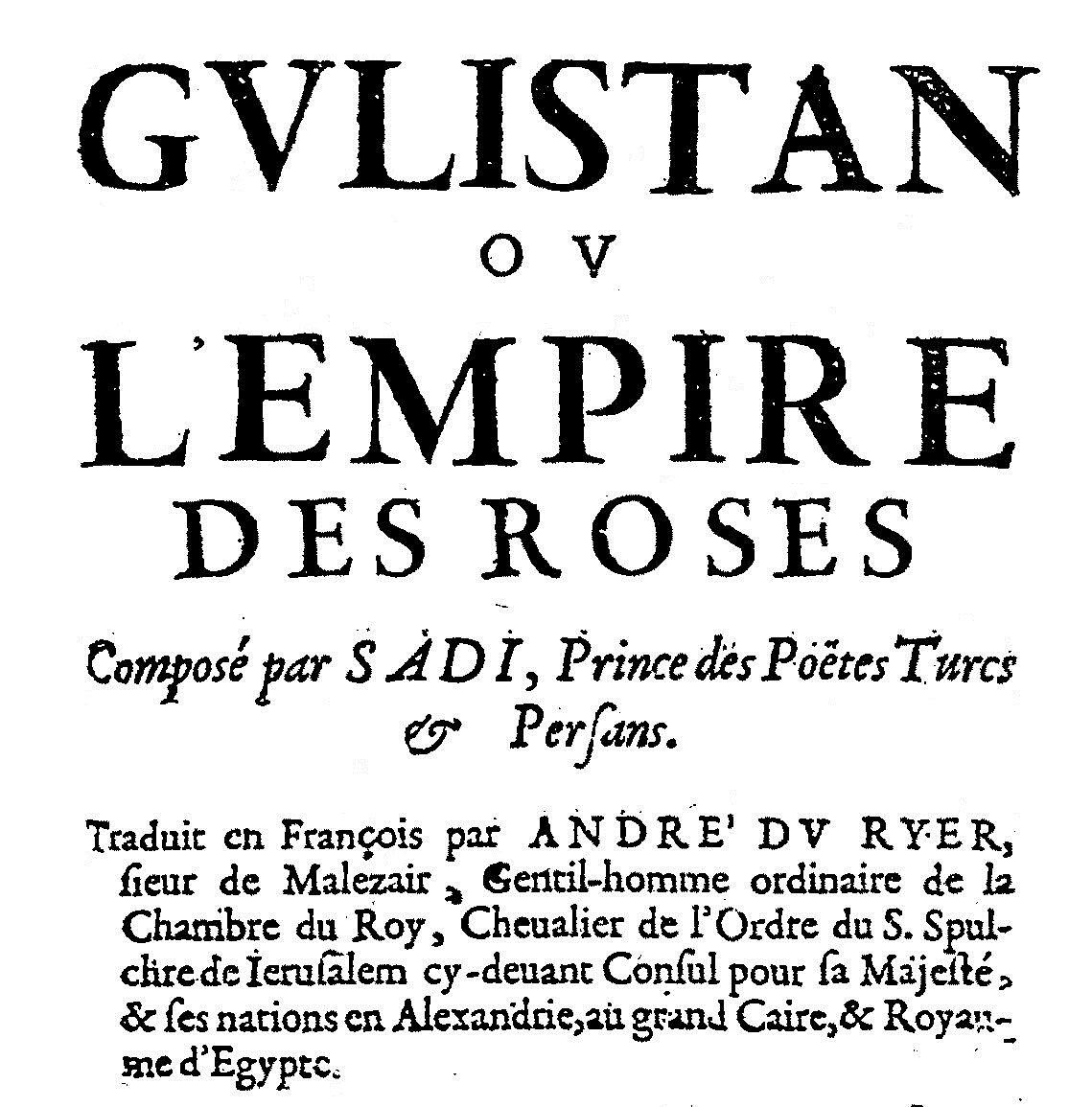 Gulistan ou L'Empire des roses, traduit par André Du Ryer (1634)